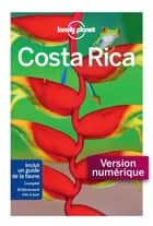 Costa Rica - 8ed ebook by LONELY PLANET FR