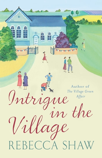 Intrigue in the Village ebook by Rebecca Shaw