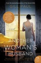 Another Woman's Husband - A Novel ebook by Gill Paul