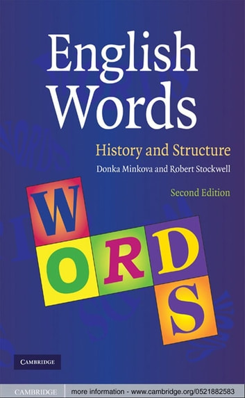 English Words - History and Structure ebook by Professor Donka Minkova,Robert Stockwell