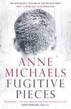 Fugitive Pieces ebook by Anne Michaels