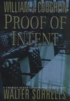 Proof of Intent ebook by William J. Coughlin,Walter Sorrells