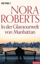 In der Glamourwelt von Manhattan ebook by Nora Roberts