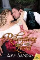 Relentless Lord ebook by Amy Sandas