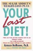 Your Last Diet! ebook by Kathleen DesMaisons