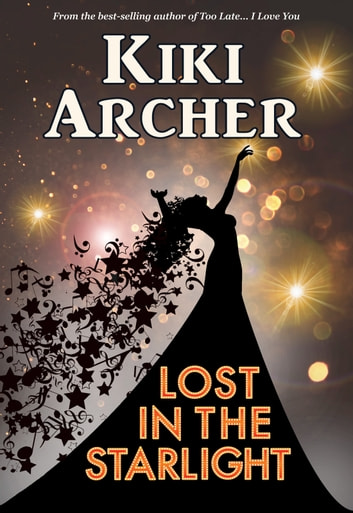 Lost In The Starlight ebook by Kiki Archer