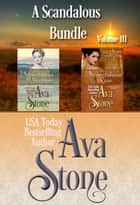 A Scandalous Bundle - Volume III ebook by Ava Stone