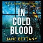In Cold Blood audiobook by Jane Bettany