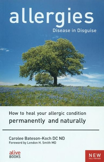 Allergies, Disease In Disguise ebook by Carolee Bateson-Koch
