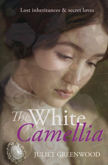 The White Camellia ebook by Juliet Greenwood