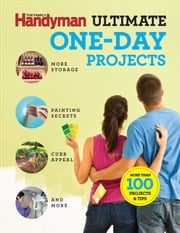 Family Handyman Ultimate 1 Day Projects ebook by Editors of Family Handyman