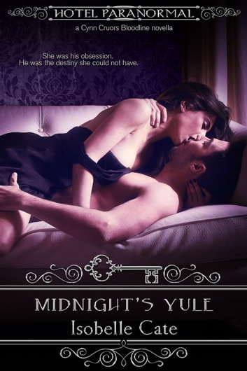 Midnight's Yule (A Cynn Cruors Bloodline Novella) - The Cynn Cruors Bloodline Series, #6.5 ebook by Isobelle Cate