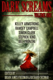 Dark Screams: Volume One ebook by Brian James Freeman, Richard Chizmar, Stephen King,...