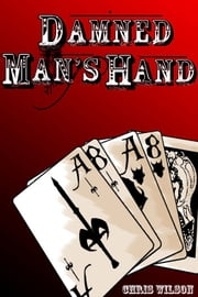 Damned Man's Hand ebook by Chris Wilson