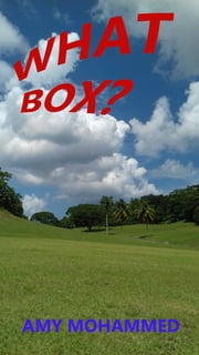 What box? ebook by Amy Mohammed