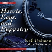 Hearts, Keys, and Puppetry audiobook by Neil Gaiman, the Twitterverse