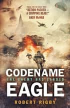 Codename Eagle ebook by Robert Rigby