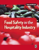 Food Safety in the Hospitality Industry ebook by Tim Knowles