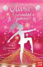 Olivia's Enchanted Summer ebook by Lyn Gardner
