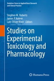 Studies on Experimental Toxicology and Pharmacology ebook by Stephen M. Roberts,James P. Kehrer,Lars-Oliver Klotz