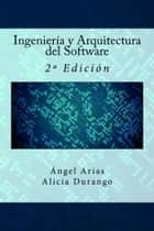 Ingeniería y Arquitectura del Software. 2ª Edición ebook by Alicia Durango