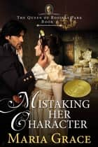 Mistaking Her Character - A pride and Prejudice Variation ebook by Maria Grace