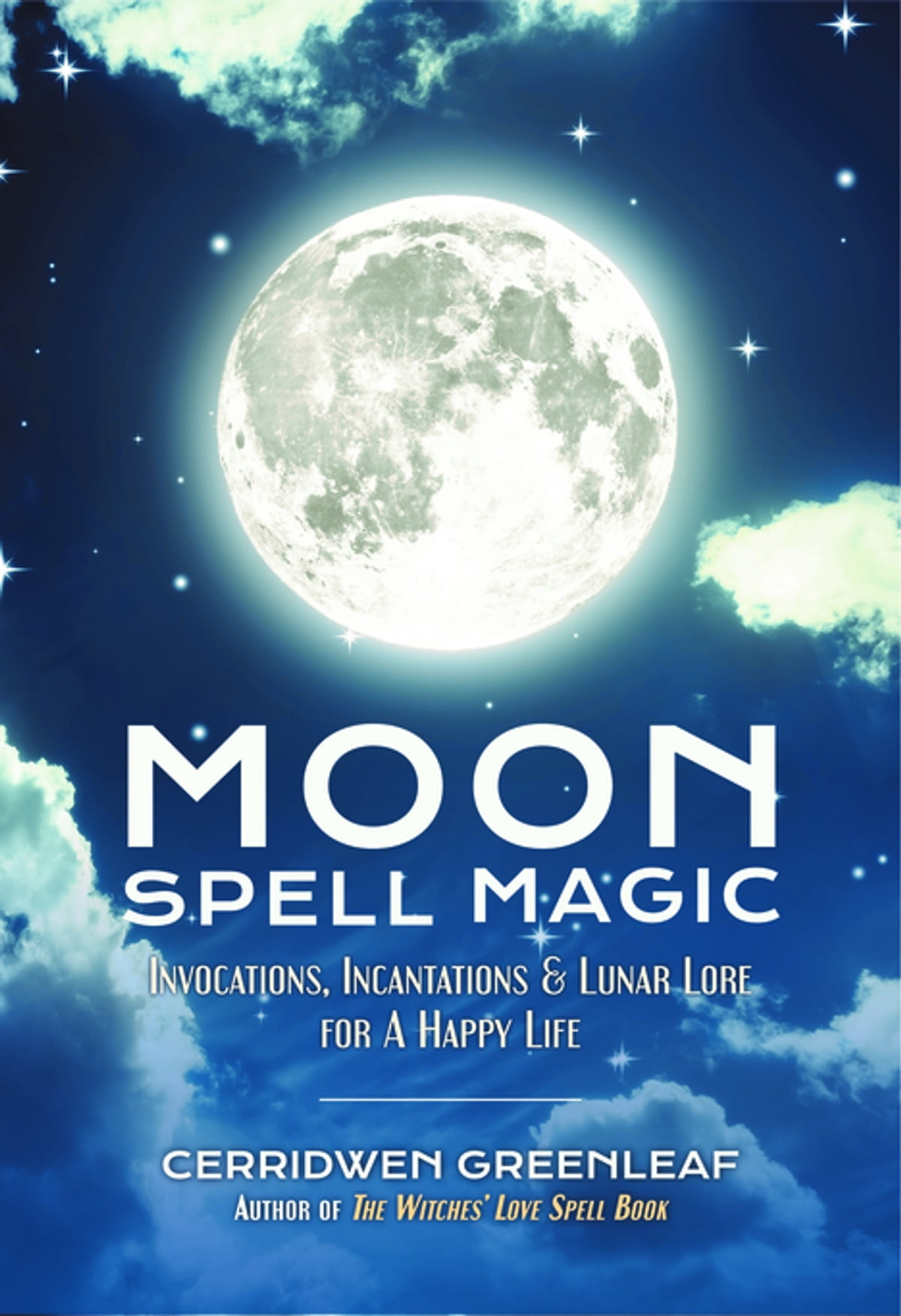 Moon Spell Magic eBook by Cerridwen Greenleaf - 9781633535633 ...