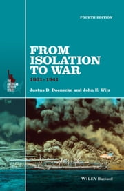From Isolation to War - 1931-1941 ebook by Justus D. Doenecke,John E. Wilz