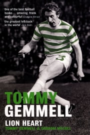 Tommy Gemmell: Lion Heart ebook by Tommy Gemmell,Graham McColl