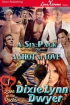 A Six-Pack & a Shot at Love ebook by