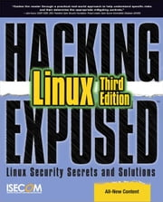 Hacking Exposed Linux : Linux Security Secrets and Solutions - Linux Security Secrets and Solutions ebook by ISECOM