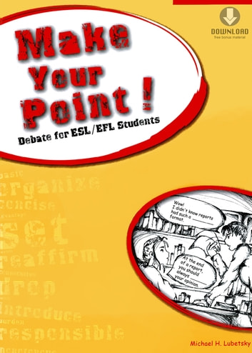 Make Your Point! - Debate for ESL/EFL Students (Downloadable Audio Included) ebook by Michael H. Lubetsky
