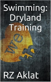 Swimming: Dryland Training ebook by RZ Aklat