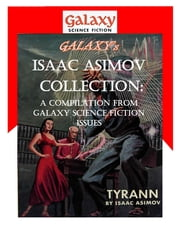 Galaxy's Isaac Asimov Collection Volume 1 - A Compilation from Galaxy Science Fiction Issues ebook by Isaac Asimov