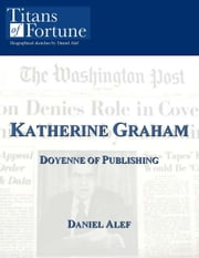 Katharine Graham: Doyenne of Publishing ebook by Daniel Alef
