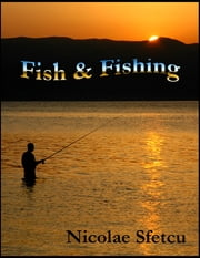 Fish & Fishing ebook by Nicolae Sfetcu