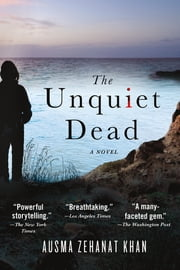 The Unquiet Dead - A Novel ebook by Ausma Zehanat Khan