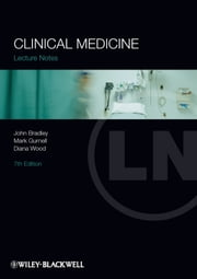 Lecture Notes: Clinical Medicine ebook by John R. Bradley,Mark Gurnell,Diana Wood