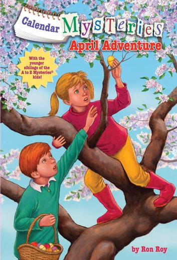 Calendar Mysteries #4: April Adventure ebook by Ron Roy