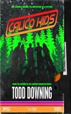 Calico Kids ebook by Todd Downing