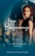 New Beginnings - From Wealthy Wife to Female Executive ebook by Grace Walter