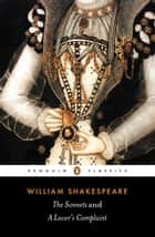 The Sonnets and a Lover's Complaint ebook by William Shakespeare, John Kerrigan, John Kerrigan