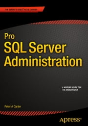 Pro SQL Server Administration ebook by Peter Carter