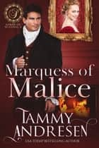 Marquess of Malice - Lords of Scandal, #2 ebook by