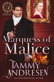 Marquess of Malice - Lords of Scandal, #2 ebook by Tammy Andresen