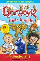 Gargoylz Triple Trouble ebook by Jan Burchett, Sara Vogler
