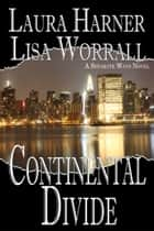Continental Divide ebook by Laura Harner, Lisa Worrall