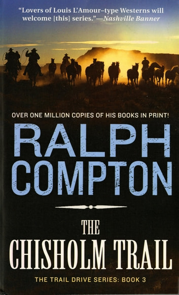 The Chisholm Trail - The Trail Drive, Book 3 ebook by Ralph Compton