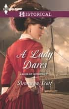 A Lady Dares ebook by Bronwyn Scott