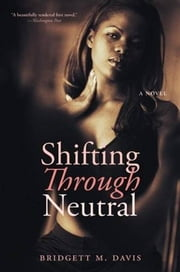 Shifting Through Neutral ebook by Bridgett M. Davis